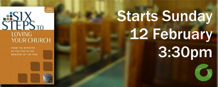 Six Steps to Loving Your Church